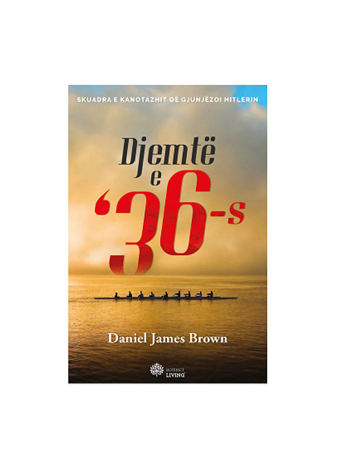 Djemtë e '36-s,  - Daniel James Brown