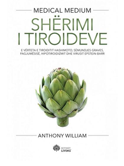 Sherimi i tiroideve- Anthony William