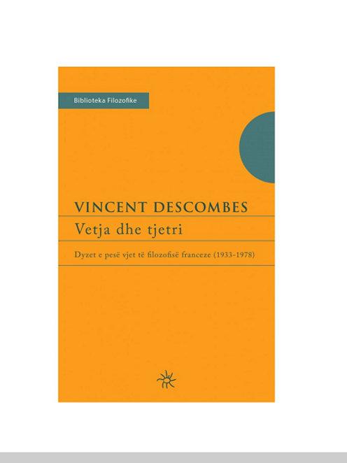 Vetja dhe tjetri: Dyzet e pese vjet te filozofise franceze (1933-1978)- Vincent