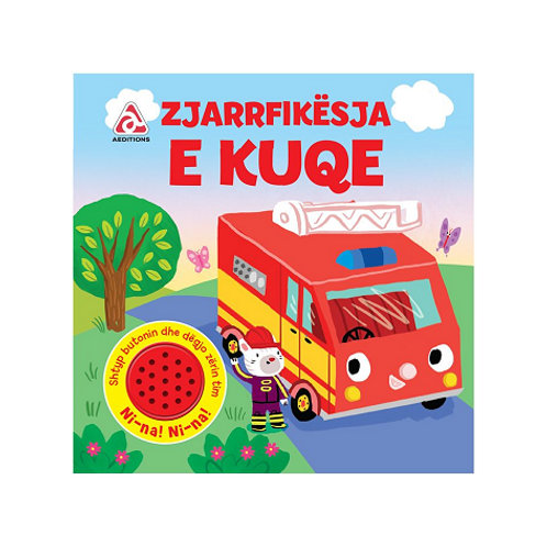 Zjarrfikësja e Kuqe - Libra me një tingull (0-3 vjeç)