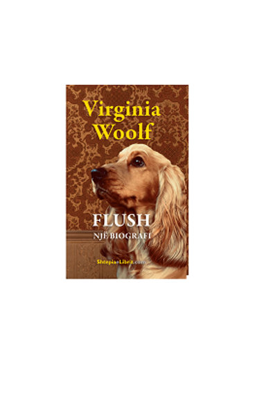 Flush: Një biografi - Virginia Woolf