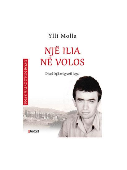 Një Ilia në Volos, ditari i një emigranti ilegal - (Ylli Molla)