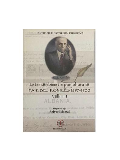 Letërkëmbimet e panjohura të Faik Bej Konicës 1897-1900. Vol I - Selver Islamaj