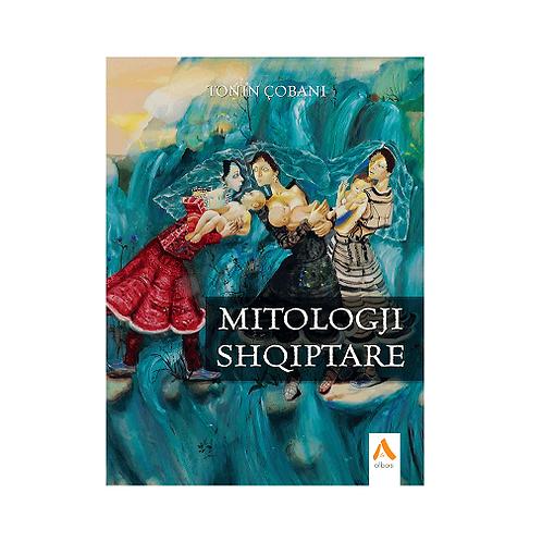 Mitologji Shqiptare -  Tonin Çobani