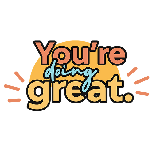 You're Doing Great.png