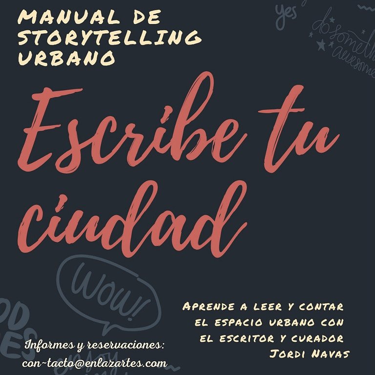 Escribe tu Ciudad. Manual de Storytelling Urbano