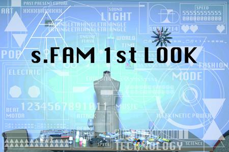 "1st LOOK ""s.FAM"""