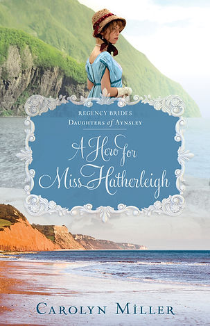 A Hero for Miss Hatherleigh romance