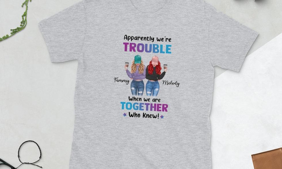 Trouble Together Short-Sleeve Unisex T-Shirt
