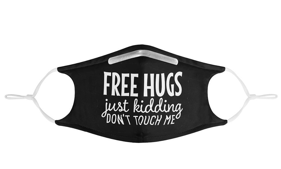 Free Hugs. Just Kidding. Don't Touch Me.