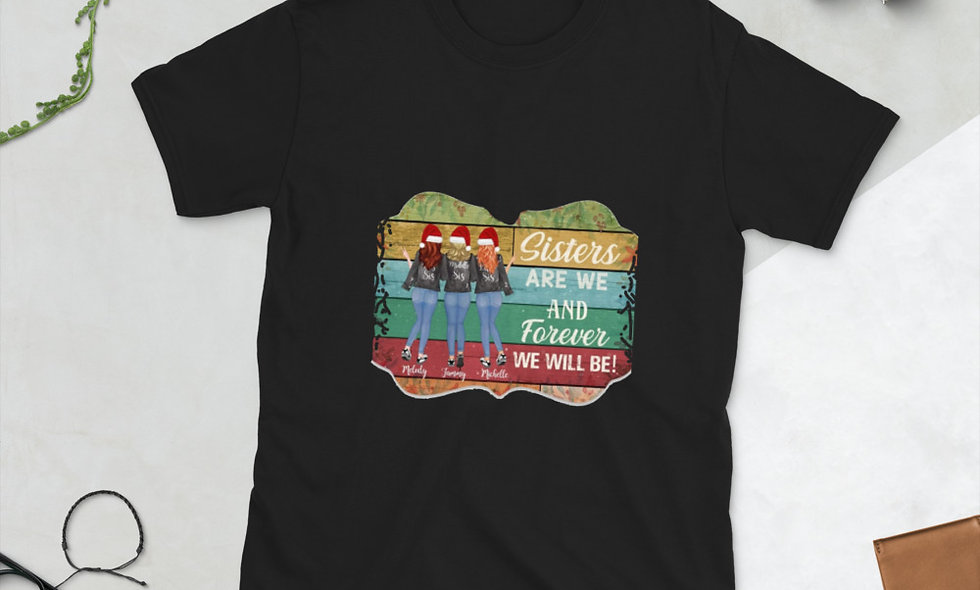 Sisters We Will Be Short-Sleeve Unisex T-Shirt