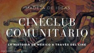 La historia a través del cine - Colectivo Madeja de Ideas