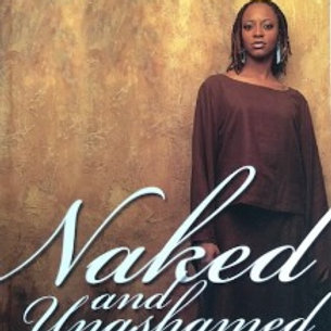 Naked & Unashamed Vol I