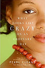 What Looks Like Crazy on an Ordinary Day by Peal Cleage