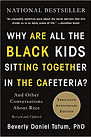 Why Are All the Black Kids Sitting Together in the Cafeteria by Beverly Daniel Tatum
