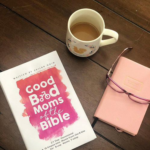 Good Bad Moms of the Bible 21 Day Devotional