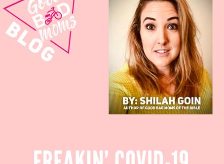 Freakin' Covid-19
