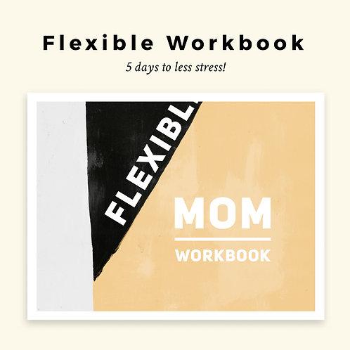 Flexible Mom Workbook