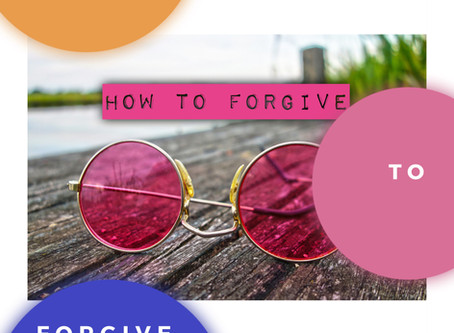 How to forgive even when you don't feel like it.