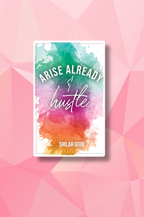 Arise Already and Hustle