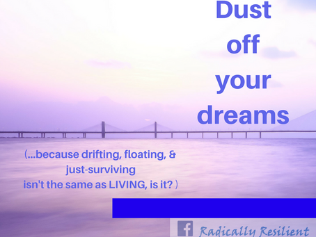 Dust Off Your Dreams