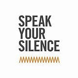 Speak Your Silence