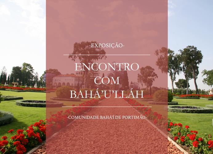 """Exposição """"Encontro com Bahá'u'lláh"""""""