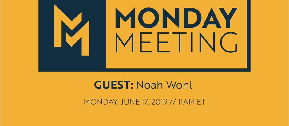 Monday Meeting: June 17, 2019: Guest, Noah Wohl