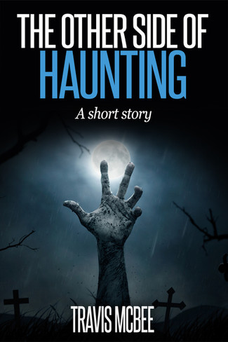 The Other Side of Haunting: Behind the Story