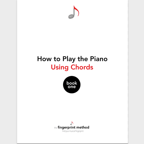How to Play the Piano Using Chords - Book One