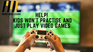 Help! Kids won't practise and just want to play video games