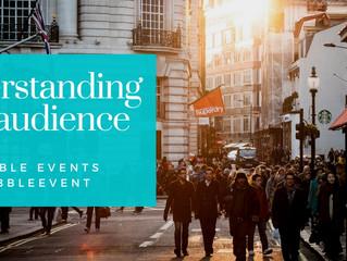 Get Practical - Understanding your audience