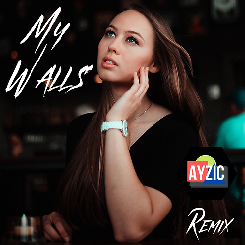 My Walls (Ayzic Remix) Digital Download