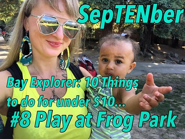 It's SepTENber! Bay Explorer's 10 Things to do for under $10...#8 Play at Frog Park in Oakland