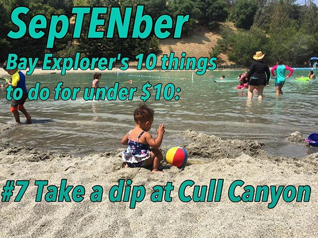 It's SepTENber! Next on the list of Bay Explorers 10 Things to do for under $10 is #7 Take a dip at Cull Canyon