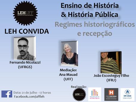 LEH Convida: Ensino de História & História Pública: Regimes Historiográficos e Recepção