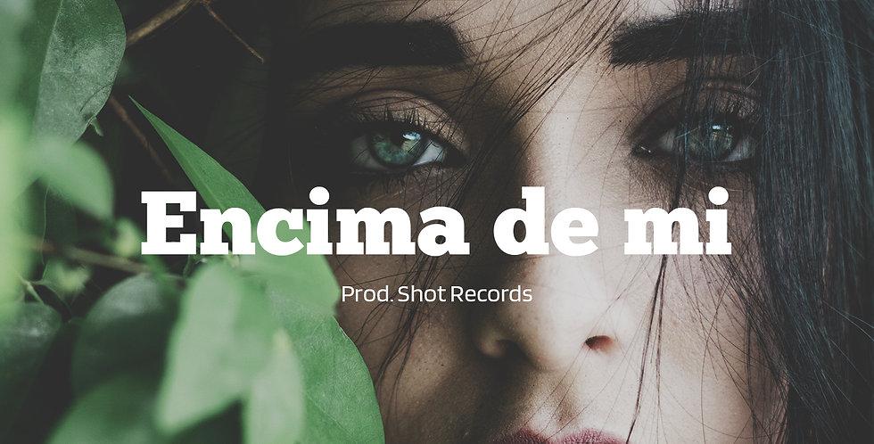 Encima de mi | Reggaeton (Ilimitada)