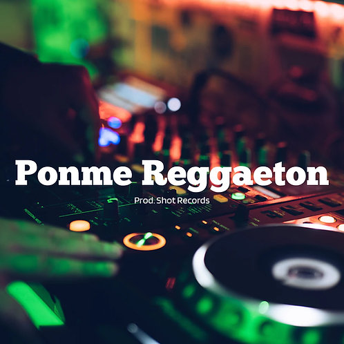 Ponme Reggaeton - (Beat + Composicion)