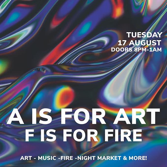 A is for Art & F is for Fire