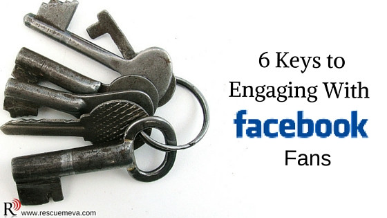 6 Keys to Engaging With Facebook Fans