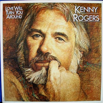 Kenny Rogers, Love Will Turn You Around LP