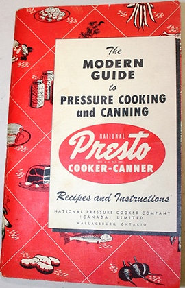 Presto  Guide to Pressure Canning and Cooking
