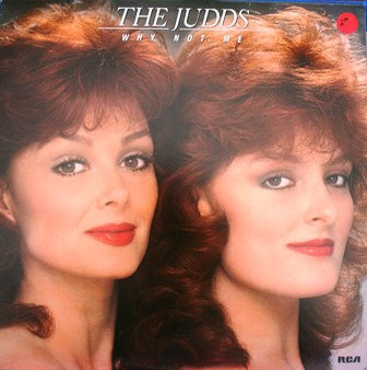 The Judds~Why Not Me~1984 RCA Records