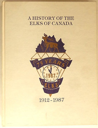 A History of the Elks in Canada 75 Years