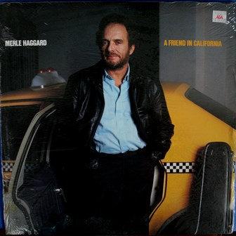 Merle Haggard A Friend In California LP