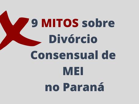 Os 9 mitos sobre o Divórcio Consensual de MEI no Paraná