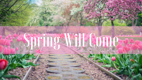 Spring Will Come.