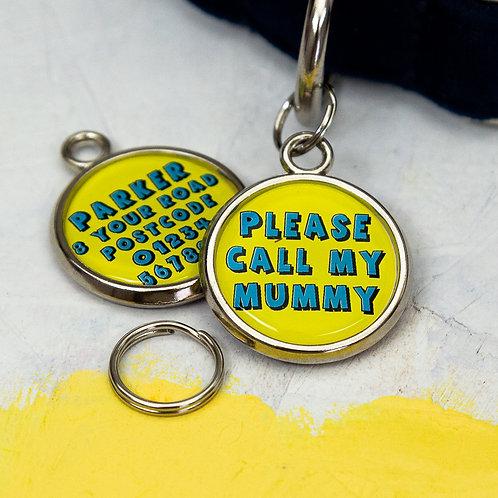 Please call my Mummy Dog Tag