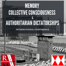 Memory, Collective Consciousness and Authoritarian Dictatorships International Conference