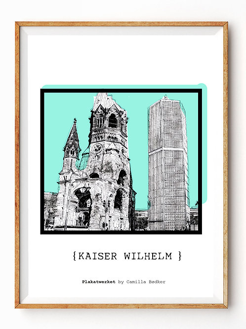 BERLIN / En hyldest / KAISER WILHELM